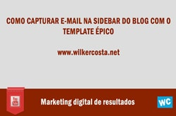 Como Capturar E-mails na Sidebar do Blog com o épico