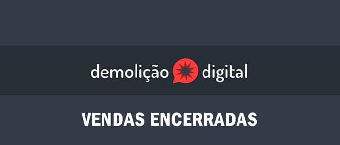 demolição digital vendas encerradas