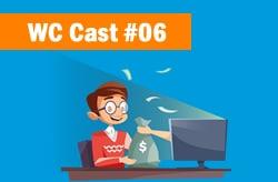 WC Cast 06 – 05 Dicas Para Aumentar Exponencialmente Suas Conversões Como Afiliado