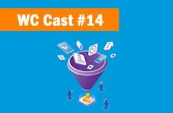 WC Cast 14 – O Que É Um Funil De Vendas E Suas Principais Etapas